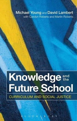 Knowledge and the future school by Michael Young