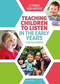 Teaching children to listen in the early years by Liz Spooner