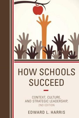 How schools succeed by Edward L. Harris