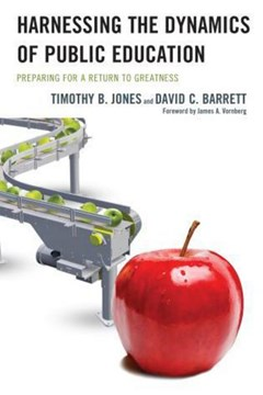 Harnessing the dynamics of public education by Timothy B. Jones