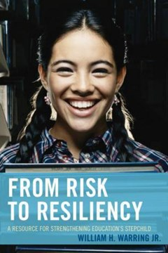 From risk to resiliency by William H. Warring