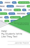 Help! My Students Write Like They Text