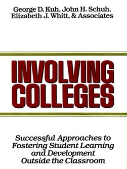 Involving colleges by George D. Kuh