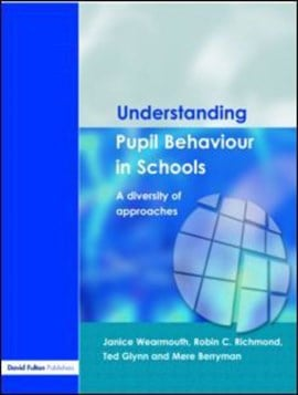 Understanding pupil behaviour in schools by Janice Wearmouth