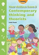 How children learn. 3 Contemporary thinking and theorists