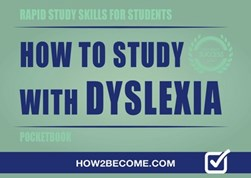 How to study with dyslexia pocketbook by How2Become
