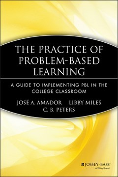 The practice of problem-based learning by José A. Amador