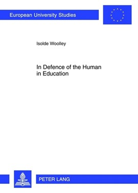 In Defence of the Human in Education by Isolde Woolley