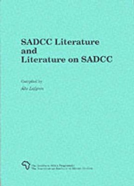 Sadcc Literature and Literature on Sadcc by Ake Lofgren