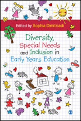Diversity, special needs and inclusion in early years education by Sophia Dimitriadi