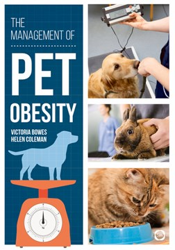 The management of pet obesity by Victoria Bowes