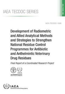 Development of Radiometric and Allied Analytical Methods and Strategies to Strengthen National Resi by International Atomic Energy Agency