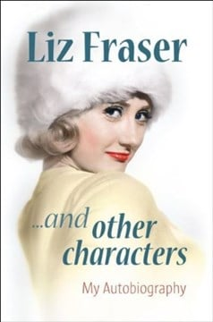 Liz Fraser-- and other characters by Liz Fraser