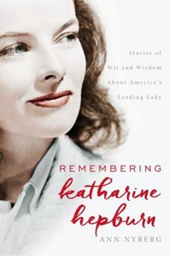 Remembering Katharine Hepburn by Ann Nyberg
