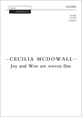 Joy and Woe are woven fine by Cecilia McDowall