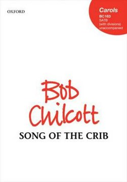 Song of the Crib by Bob Chilcott