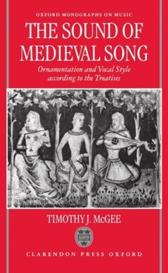 The sound of medieval song by Timothy J McGee