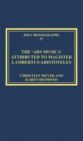 The 'Ars musica' attributed to Magister Lambertus/Aristoteles by Christian Meyer