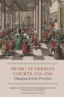 Music at German courts, 1715-1760 by Samantha Owens