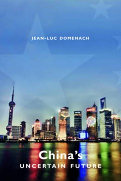 China's uncertain future by Jean-luc Domenach