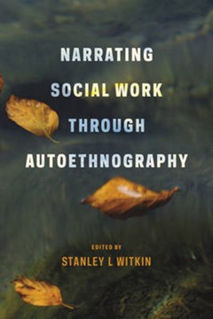 Narrating social work through autoethnography by Stanley Witkin