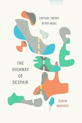 The highway of despair by Robyn Marasco
