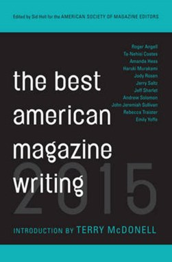 The best American magazine writing 2015 by Sid Holt