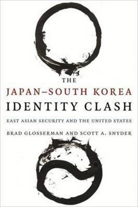 The Japan-South Korea identity clash by Brad Glosserman