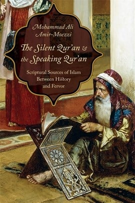 The silent Qur'ran & the speaking Qur'ran by Mohammad Ali Amir-Moezzi