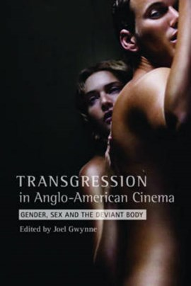 Transgression in Anglo-American cinema by Joel Gwynne