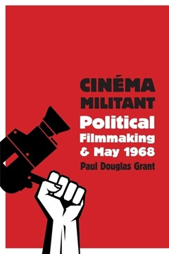 Cinema militant by Paul Douglas Grant