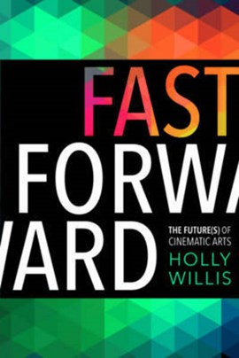 Fast forward by Holly Willis