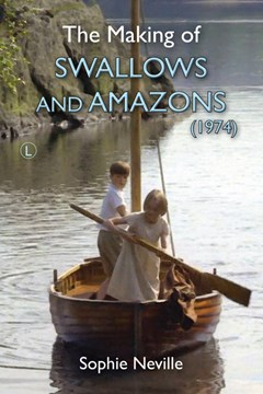 The Making of Swallows and Amazons (1974) by Sophie Neville