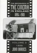 The beginnings of the cinema in England, 1894-1901. Vol. 3 1898