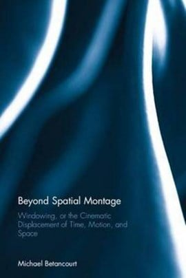 Beyond spatial montage by Michael Betancourt
