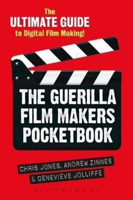 The guerilla film makers pocketbook by Chris Jones