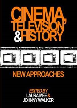 Cinema, television and history by Laura Mee