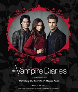 The vampire diaries - the definitive guide by Michael Mallory