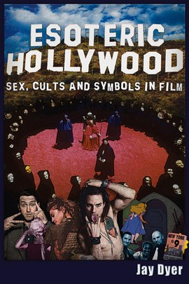 Esoteric Hollywood by Jay Dyer