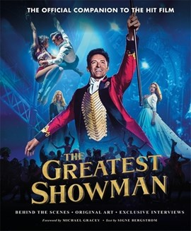 The art & making of The greatest showman by Signe Bergstrom