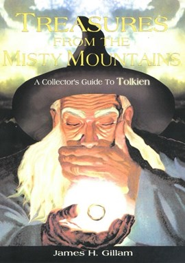 Treasures from the Misty Mountains by James H Gillam