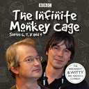 Infinite monkey cage. Series 6, 7, 8 and 9