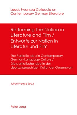 Re-forming the Nation in Literature and Film - Entwuerfe zur Nation in Literatur und Film by Julian Ernest Preece