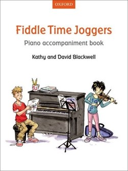 Fiddle Time Joggers Piano Accompaniment Book by Kathy Blackwell