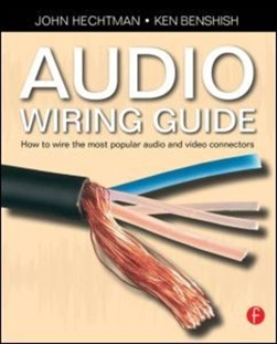 The audio wiring guide by John Hechtman