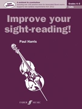 Improve Your Sight-Reading! Cello Grades 4-5 NEW EDITION! by Paul Harris