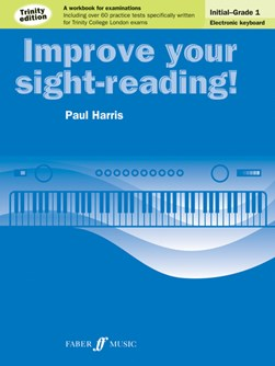 Improve your sight-reading! Trinity Edition Electronic Keyboard Initial - Grade 1 by Paul Harris