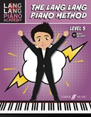 The Lang Lang Piano Method: Level 5