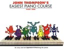 John Thompson's easiest piano course. Part 1
