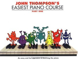 John Thompson's easiest piano course. Part 1 by John Thompson